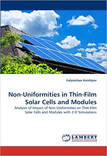 Lire Non-Uniformities in Thin-Film Solar Cells and Modules: Analysis of Impact of Non-Uniformities on Thin-Film Solar Cells and Modules with 2-D Simulations pdf, epub