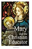 Mary and the Christian Educator, Emil Neubert, 1481120689