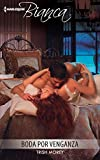 img - for Boda por venganza: (Wedding on Revenge) (Harlequin Bianca) (Spanish Edition) book / textbook / text book