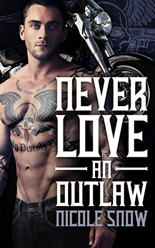 (Never Love an Outlaw: Deadly Pistols MC Romance (Outlaw)