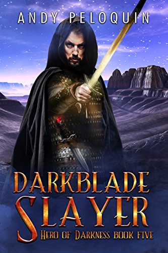 Darkblade Slayer: An Epic Fantasy Adventure (Hero of Darkness Book 5)