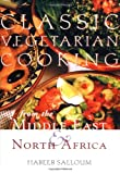 Classic Vegetarian Cooking from the Middle East and North Africa, Habeeb Salloum, 1566563356