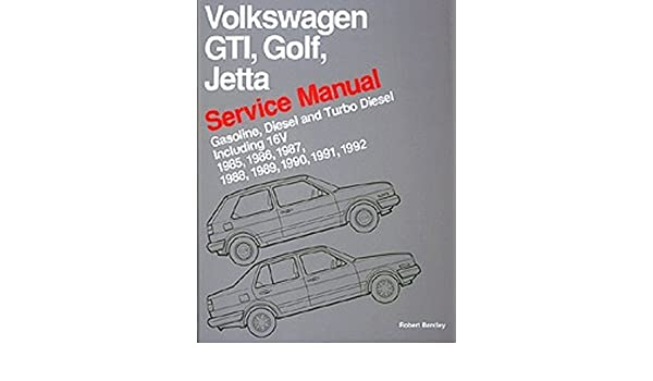 Volkswagen Gti, Golf, and Jetta: Service Manual, 1985, 1986, 1987, 1988, 1989, 1990 : Gasoline, Diesel, and Turbo Diesel, Including 16V: Amazon.es: Libros ...