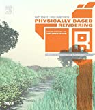 Physically Based Rendering: From Theory to Implementation (The Interactive 3D Technology Series)