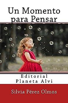 Un Momento para Pensar: Editorial Planeta Alvi (Spanish Edition) by [Pérez Olmos