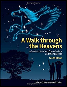 A Walk through the Heavens: A Guide to Stars and Constellations and their Legends [4/10/2017] Milton D. Heifetz