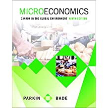 Microeconomics: Canada in the Global Environment Plus MyLab Economics with Pearson eText -- Access Card Package (9th Edition)