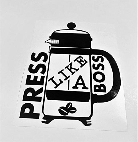Press Like A Boss | Black French Press Vinyl Decal (Boss Press)