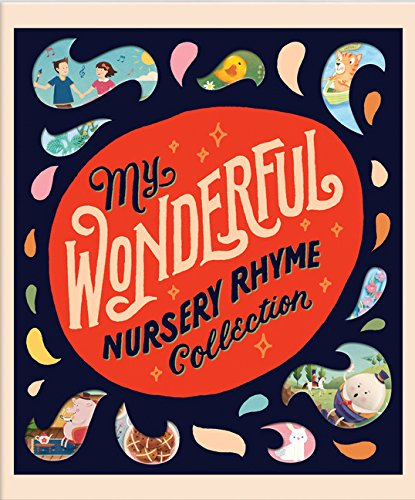 Classic Nursery Rhymes - My Wonderful Nursery Rhyme Collection