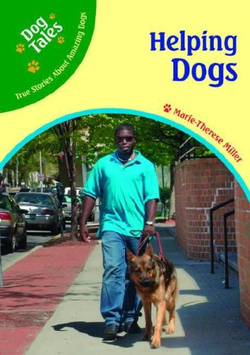Helping Dogs (Dog Tales: True Stories About Amazing Dogs)