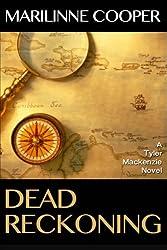 Dead Reckoning: A Tyler Mackenzie Novel (Tyler Mackenzie mysteries) (Volume 5)