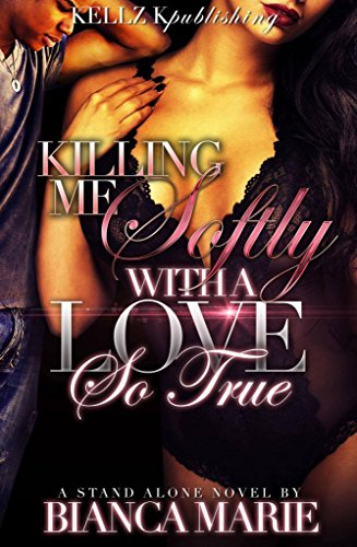 Killing me softly with a love so true bianca marie - Bianca libros gratis ...