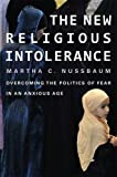 The New Religious Intolerance, Martha C. Nussbaum, 0674725913