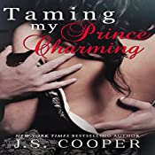 Taming My Prince Charming: Finding My Prince Charming, Book 2 | J. S. Cooper