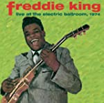 Freddie King: Live at the Electric Ba...
