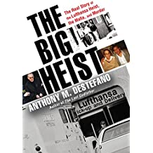 The Big Heist: The Real Story of the Lufthansa Heist, the Mafia, and Murder