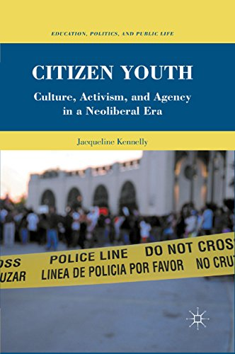 Download Citizen Youth: Culture, Activism, and Agency in a Neoliberal Era (Education, Politics and Public Life) Pdf