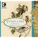 If I Were a Bird: A Piano Aviary
