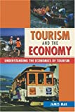 Tourism and the Economy, James Mak, 0824827899