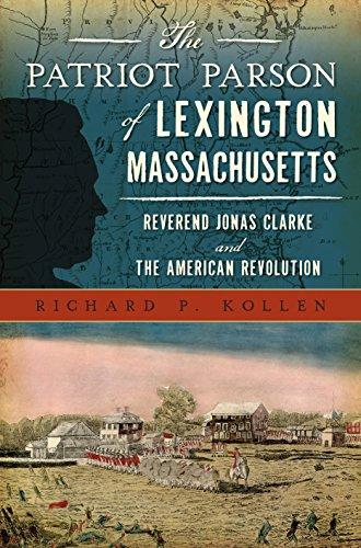 f Lexington, Massachusetts: Reverend Jonas Clarke and the American Revolution (Military) ()