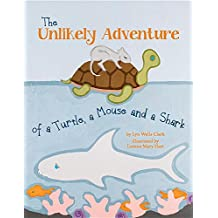 The Unlikely Adventure of a Turtle, a Mouse and a Shark