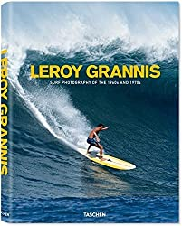 LeRoy Grannis: Surf Photography of the 1960s and 1970s by Steve Barilotti (2013-04-15)