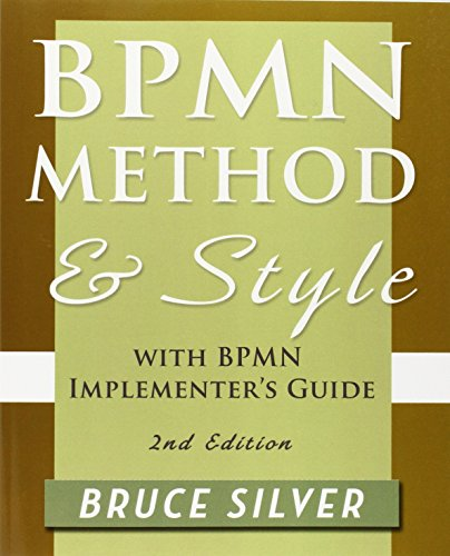 Bpmn Method and Style, 2nd Edition, with Bpmn Implementer's Guide: A Structured Approach for Business Process Modeling and Implementation Using Bpmn 2 by Brand: Cody-Cassidy Press