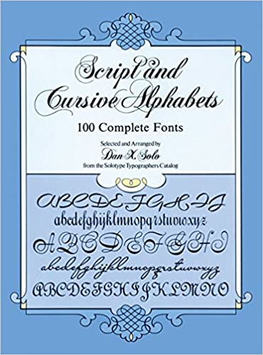 Script And Cursive Alphabets 100 Complete Fonts Lettering Calligraphy Typography Dan X Solo 0800759253067 Amazon Books