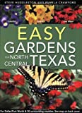 img - for Easy Gardens for North Central Texas by Steve Huddleston (2009-03-09) book / textbook / text book