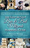 img - for The Step-by-Step Bar and Bat Mitzvah Planning Guide: Avoid Squandering Precious Time and Money, Prevent Guest Disappointment and Put On a Sensational Bar/Bat Mitzvah book / textbook / text book