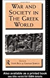War and Society in the Greek World, , 0415066433