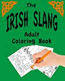 The Irish Slang: Adult Coloring Book