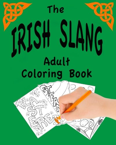 The Irish Slang: Adult Coloring Book