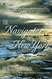 Front cover for the book The Navigator of New York by Wayne Johnston