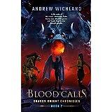 Dragon Knight Chronicles Book 2: Blood Calls