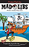 Pirates Mad Libs, Roger Price and Leonard Stern, 0843123133