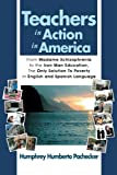 Teachers in Action in America: From Madame Schizophrenia to the Iron Man Education, The Only Solution To Poverty In English and Spanish Language (Multilingual Edition)