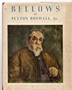 BELLOWS [AMERICAN ARTISTS SERIES] by Peyton…