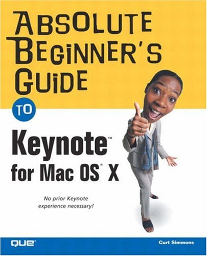 Download Absolute Beginner's Guide to Keynote for Mac OS X pdf epub