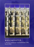 img - for Westminster: The Art, Architecture and Archaeology of the Royal Abbey and Palace (The British Archaeological Association Conference Transactions) book / textbook / text book
