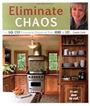 Eliminate Chaos: The 10-Step Process to Organize Your Home and Life
