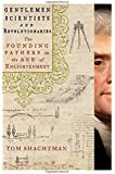 Gentlemen Scientists and Revolutionaries: The Founding Fathers in the Age of Enlightenment