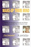 Make-Up Their Mind : Mind Aesthetics, Cauceglia, Julian, 0971740712