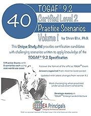 TOGAF 9.2 Certified Level 2 40 Practice Scenarios Volume 1