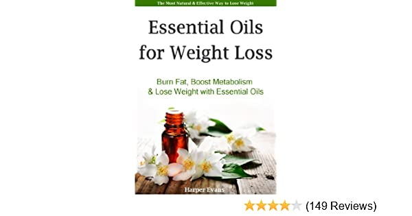 Essential Oils For Weight Loss Burn Fat Boost Metabolism Lose