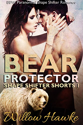 Bear Protector: BBW Paranormal Shape Shifter Romance (Shape Shifter Shorts Book 1)
