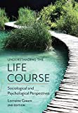 Understanding the Life Course: Sociological and Psychological Perspectives