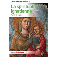 La spiritualité ignatienne: Points de repère