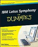 IBM Lotus Symphony for Dummies, Rob Tidrow, 047029079X