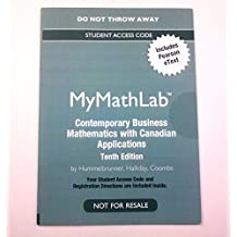 MyMathLab My Math Lab Printed Access Code for Contemporary Mathematics with Canadian Applications 10th